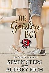 The Golden Boy (St. Mary's Academy Book 3) Kindle Edition