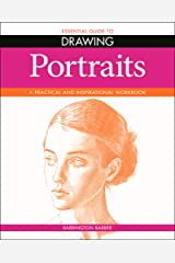 Essential Guide to Drawing: Portraits: A Practical and Inspirational Workbook Kindle Edition
