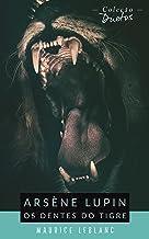 Arsène Lupin Os Dentes do Tigre (Coleção Duetos)