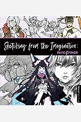 Sketching from the Imagination: Anime & Manga: Anime & Manga Paperback