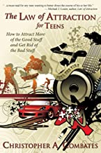 The Law of Attraction for Teens: How to Attract More of the Good Stuff and Get Rid of the Bad Stuff