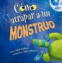 Cómo atrapar a un monstruo (PICARONA) (Spanish Edition)
