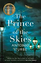 The Prince of the Skies: From the International bestselling author of The Librarian of Auschwitz