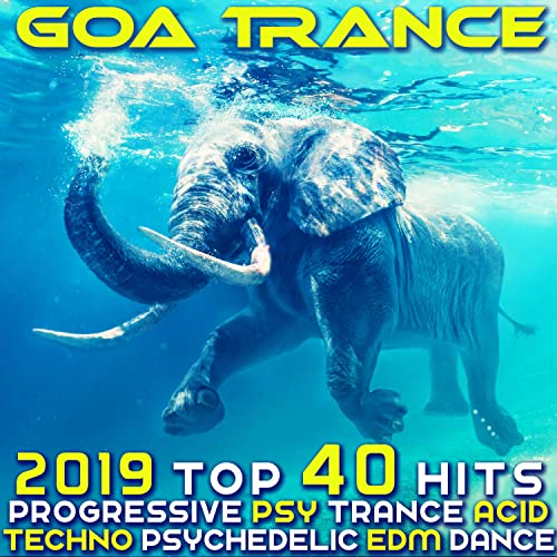 Goa Trance 2019 - Top 40 Hits Best of Progressive PsyTrance