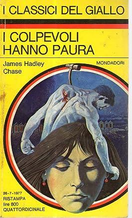 I Classici Del Giallo Mondadori N°274 I Colpevoli Hanno Paura Di James H. Chase