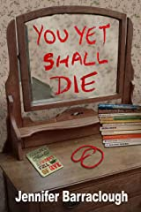 You Yet Shall Die: A psychological mystery about family secrets and a long-ago crime Kindle Edition