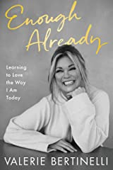 Enough Already: Learning to Love the Way I Am Today Kindle Edition