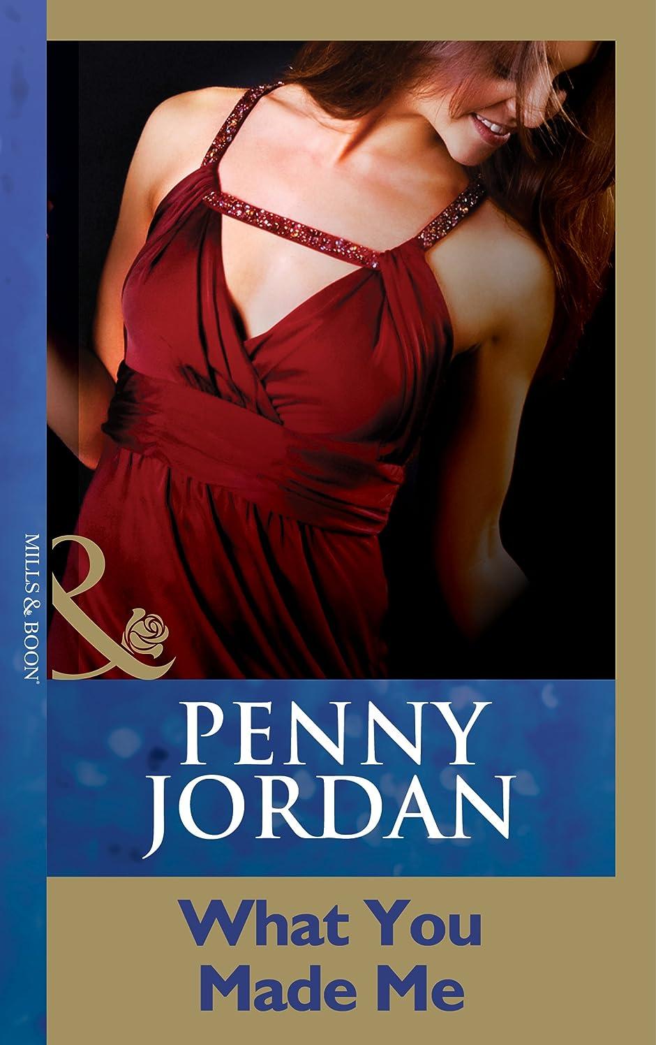 知覚伝記地球What You Made Me (Mills & Boon Modern) (Penny Jordan Collection) (English Edition)