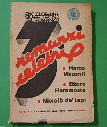 3 romanzi celebri - M. Visconti, E.Fieramosca, N. dé Lapi - 1^Ed. Quattrini 1936