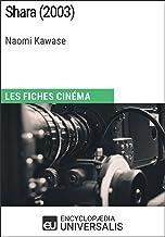 Shara de Naomi Kawase: Les Fiches Cinéma d'Universalis