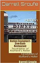 Harlan Crumpton's Cow Barn Restaurant: Taradiddles of Klufford's Holler