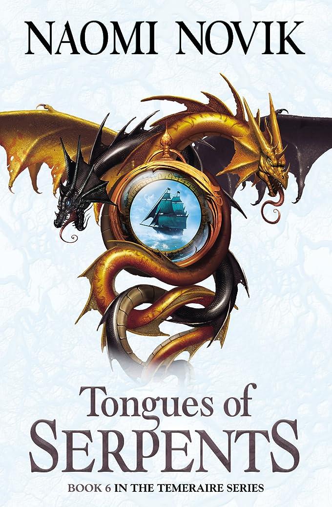 可決古代で出来ているTongues of Serpents (The Temeraire Series, Book 6) (English Edition)