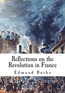 Reflections on the Revolution in France: A Political Pamphlet