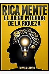 Rica Mente: El juego interior de la riqueza (Emprender y Libertad Financiera) (Spanish Edition) Kindle Edition
