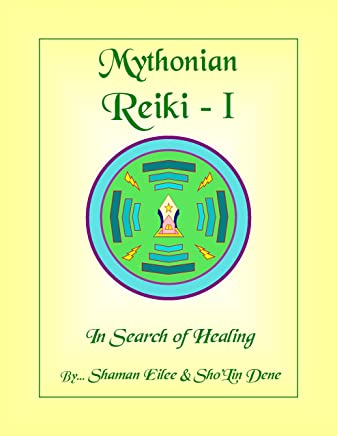 Mythonian Reiki - I: In Search Of Healing (Mythonian Reiki Healing Book 1)