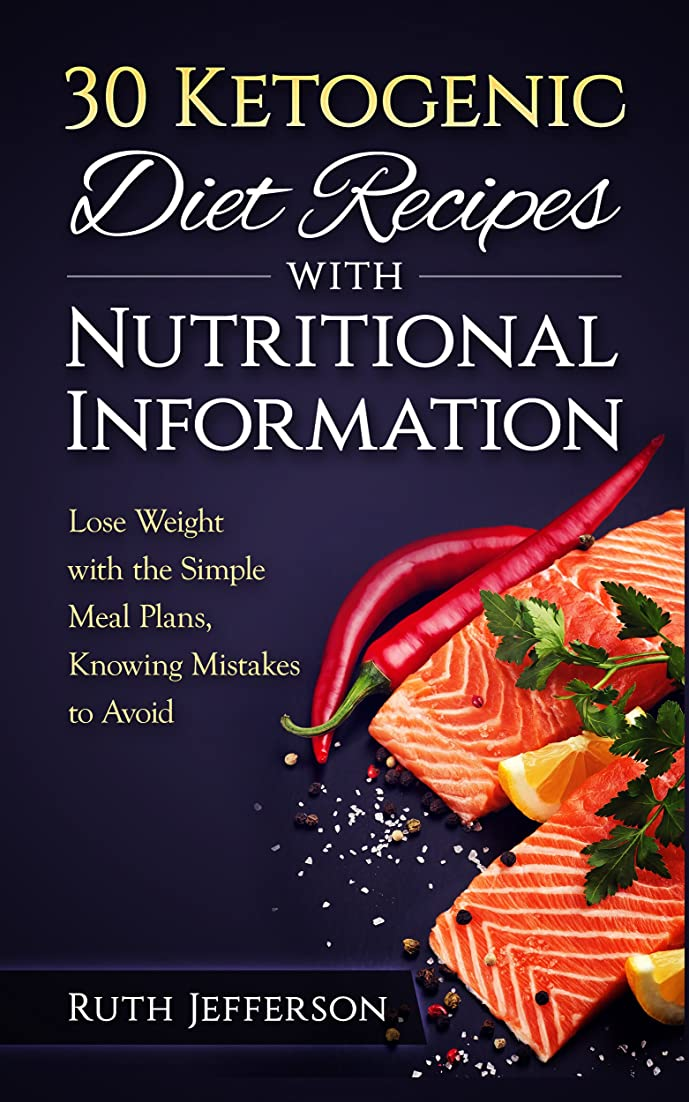 30 Ketogenic Diet Recipes with Nutritional Information: Lose Weight with the Simple Meal Plans, Knowing Mistakes to Avoid (English Edition)