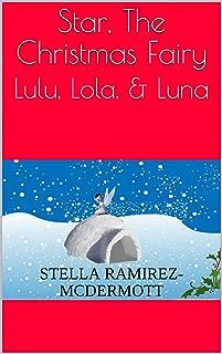 Star, The Christmas Fairy: Lulu, Lola, & Luna