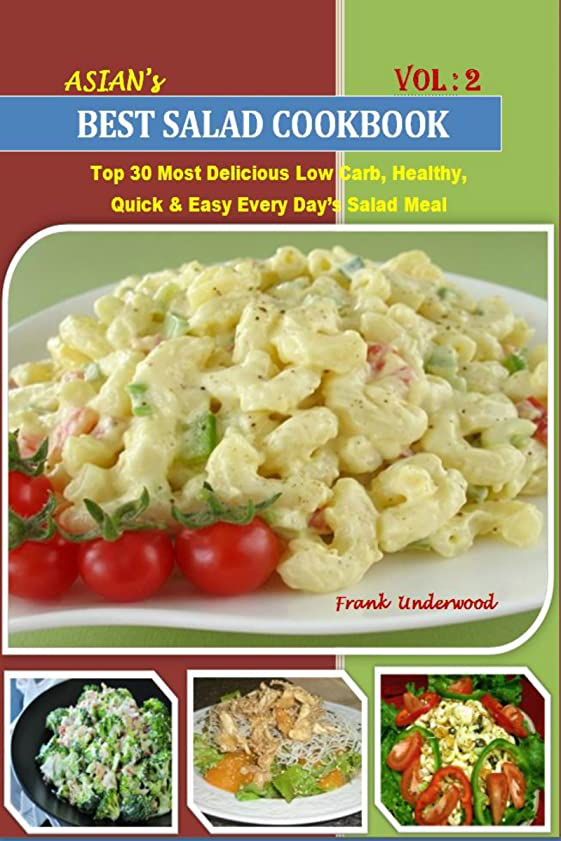 Salad Recipes Cookbook: Top 30 Most Delicious Low Carb, Healthy, Quick & Easy Every Day's Salad Meal For Every Member Of The Family – Nutrition Facts Along With Food Images (English Edition)