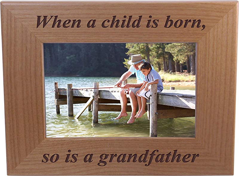 When A Child Is Born So Is A Grandpa 4x6 Inch Wood Picture Frame Great Gift For Father S Day Birthday Or Christmas Gift For Dad Grandpa Grandfather Papa Husband
