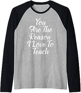 You Are The Reason I Love To Teach for Lucky Teachers Raglan Baseball Tee