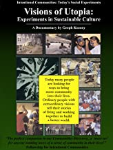 Visions of Utopia: Experiments in Sustainable Culture - Part I