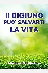 Il Digiuno può salvarti la Vita (Italian Edition) Kindle Edition