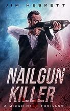 Nailgun Killer: A Micah Reed Thriller