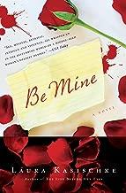 Be Mine: A Novel