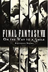 Final Fantasy VII: On the Way to a Smile Paperback