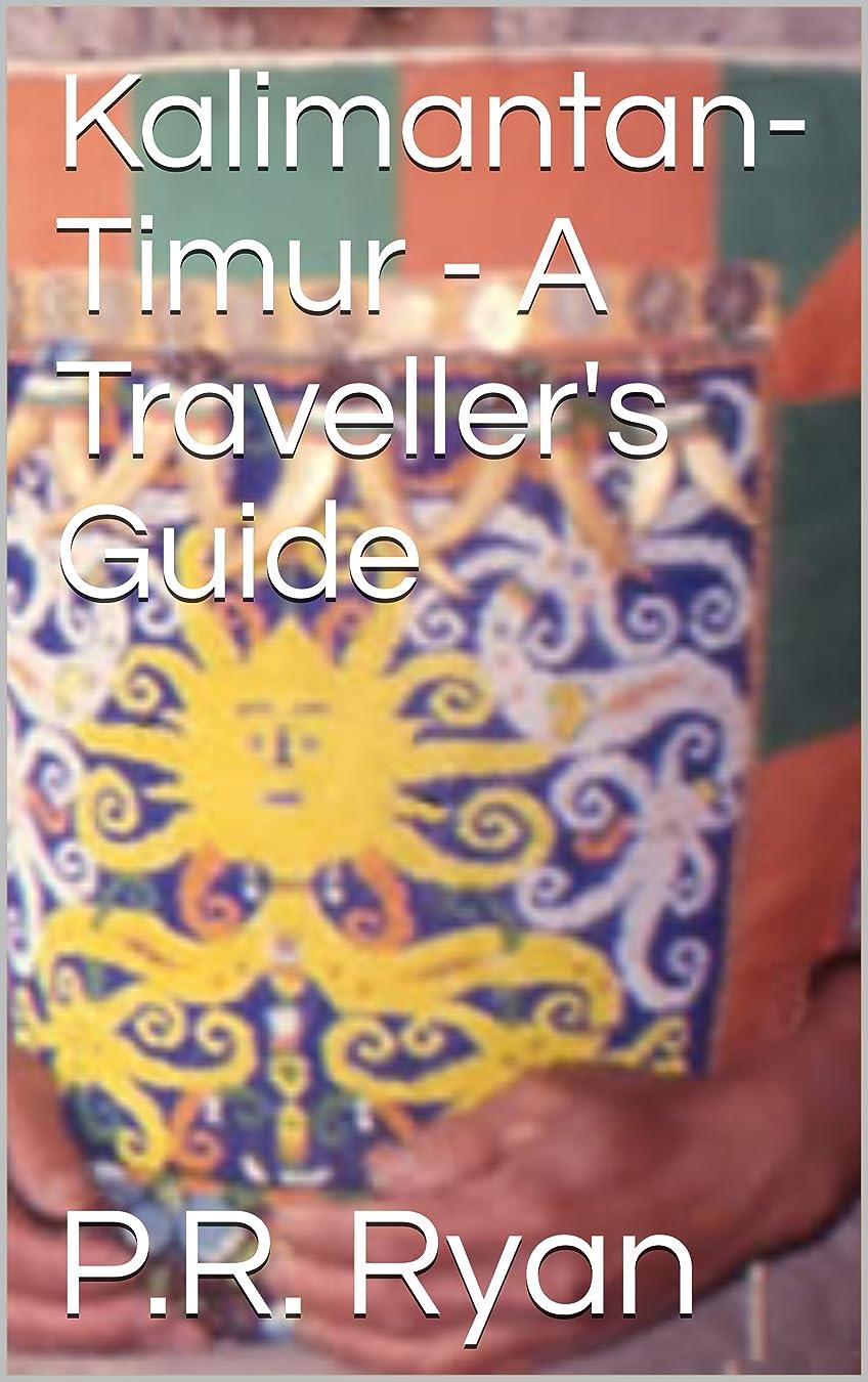 列車複数一見Kalimantan Timur - A Traveller's Guide (English Edition)