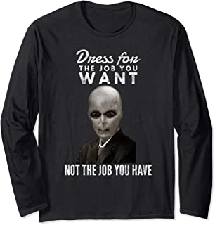 Funny Alien Dress for the Job You Want Long Sleeve T-Shirt