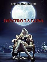 Dentro la luna (Italian Edition)