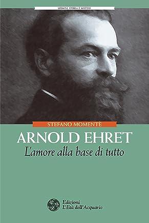 Arnold Ehret: Lamore alla base di tutto