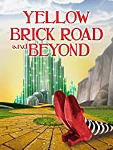 Yellow Brick Road and Beyond