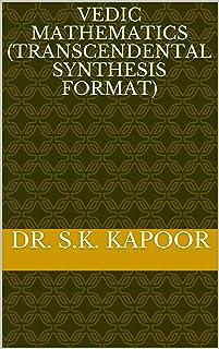 Vedic Mathematics (Transcendental Synthesis Format)