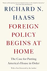 Foreign Policy Begins at Home: The Case for Putting America's House in Order Kindle Edition