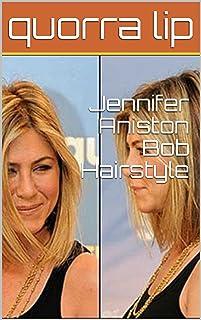 Jennifer Aniston Bob Hairstyle (English Edition)
