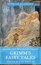 Grimm's Fairy Tales (Illustrated) (Chiron Classics)