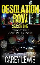 Death In The Family: Season One Episode Three (Desolation Row Book 3)