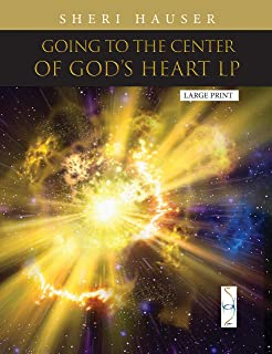 Going to the Center of God's Heart L P (The Prophetic Wave) (English Edition)