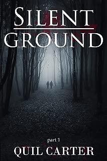 Silent Ground Part 1