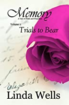 Memory: A Tale of Pride and Prejudice: Trials to Bear (Memory:  A Tale of Pride and Prejudice Book 2)