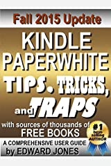 Kindle Paperwhite Tips, Tricks, and Traps: A comprehensive guide to using your Paperwhite and finding free books Kindle Edition