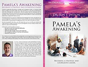 Pamela's Awakening: Becoming a Strategic and Courageous Leader (An Enlightened Leader Fable Book 1)