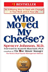 Who Moved My Cheese?: An A-Mazing Way to Deal with Change in Your Work and in Your Life Kindle Edition