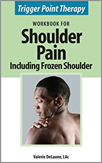 Trigger Point Therapy Workbook for Shoulder Pain including Frozen Shoulder (English Edition)