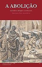 A Abolição: Organização e Notas: Susana Martins (Brasil em Contexto Livro 1)