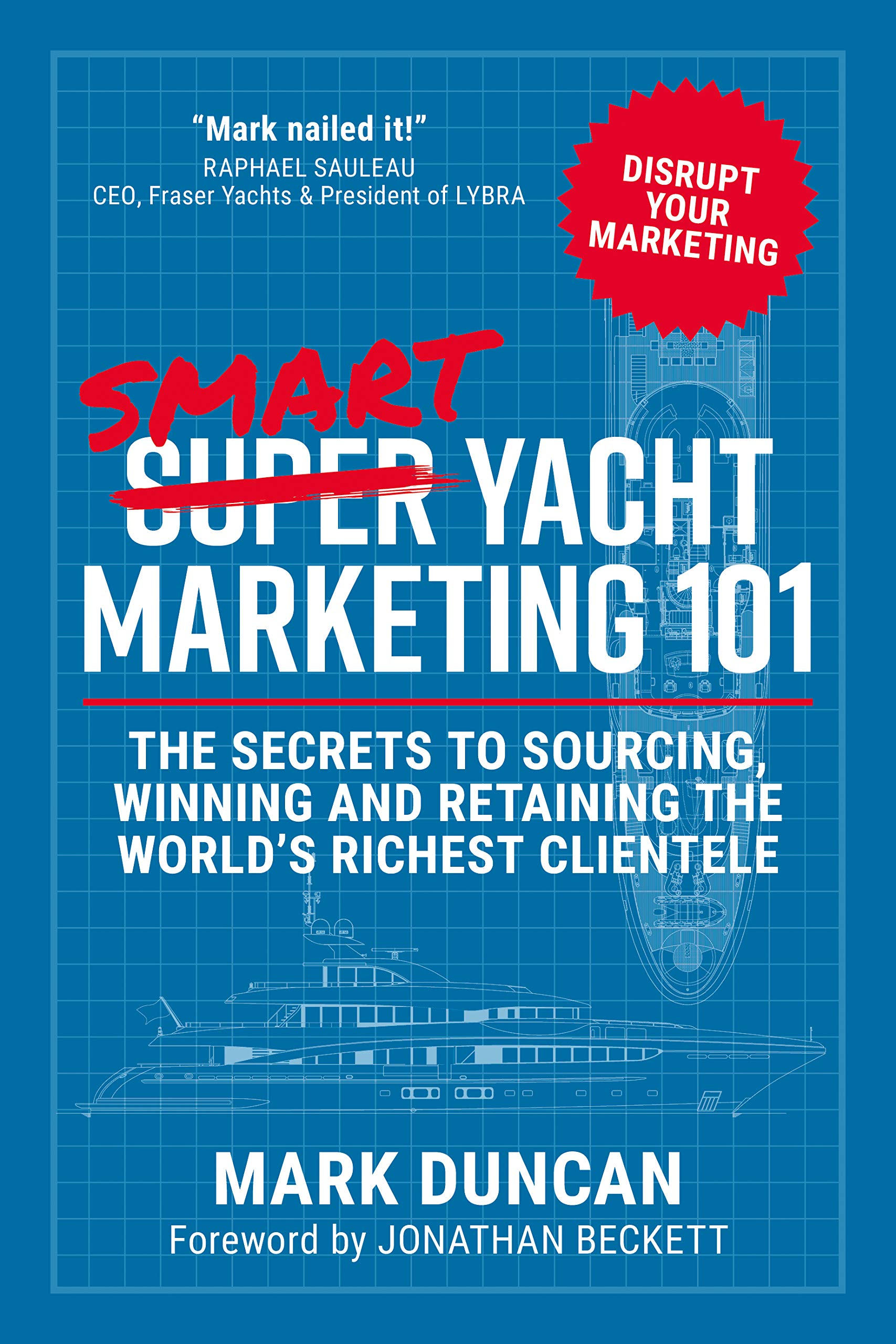 Download Smart Yacht Marketing 101: The Secrets To Sourcing, Winning And Retaining The World's Richest Clientele (English Edition) 