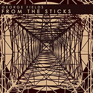 george fields from the sticks