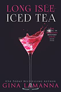 Long Isle Iced Tea (The Magic & Mixology Mystery Series Book 4)